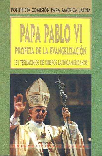 Foto de PAPA PABLO VI PROFETA DE LA EVANGELIZACION #80