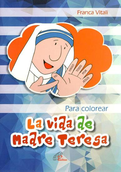 VIDA DE MADRE TERESA - PARA COLOREAR