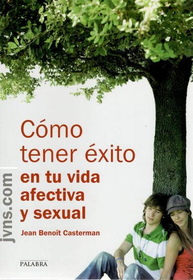 COMO TENER EXITO EN TU VIDA AFECTIVA Y SEXUAL
