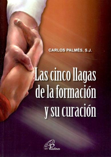 CINCO LLAGAS DE LA FORMACION Y SU CURACION