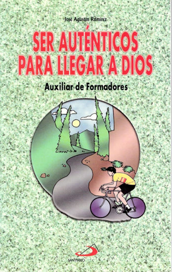 SER AUTENTICOS PARA LLEGAR A DIOS