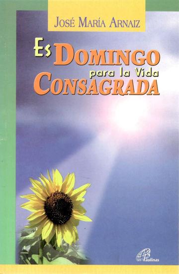 ES DOMINGO PARA LA VIDA CONSAGRADA