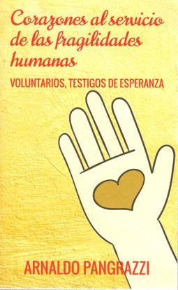 CORAZONES AL SERVICIO DE LAS FRAGILIDADES HUMANAS (ST)