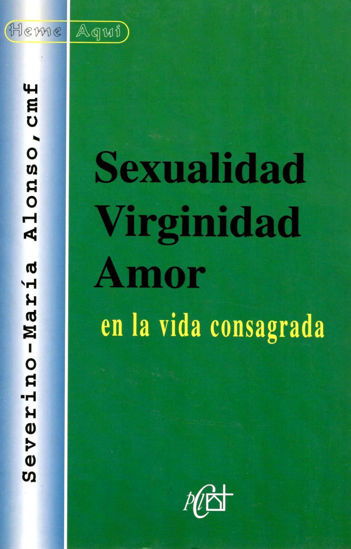 SEXUALIDAD VIRGINIDAD AMOR EN LA VIDA CONSAGRADA #16
