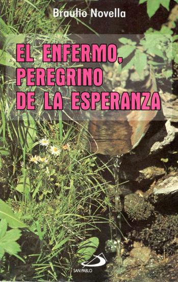 ENFERMO PEREGRINO DE LA ESPERANZA #14