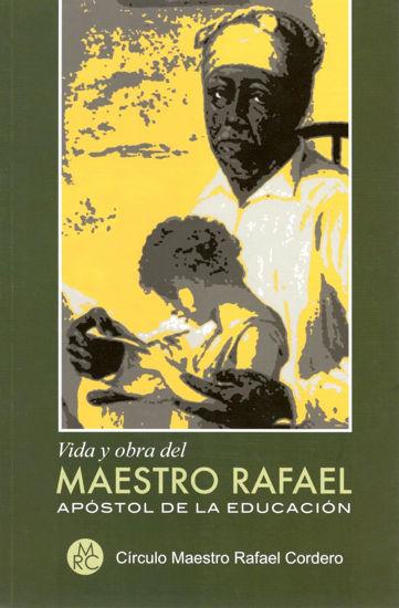 VIDA Y OBRA DEL MAESTRO RAFAEL APOSTOL DE LA EDUCACION