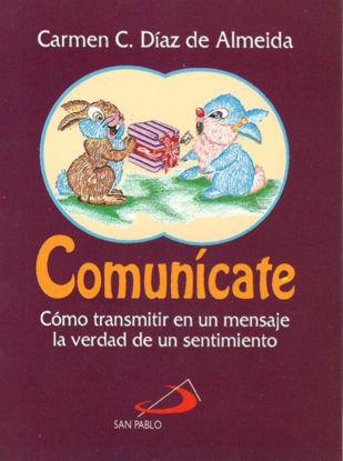 COMUNICATE COMO TRANSMITIR EN UN MENSAJE LA VERDAD DE UN SENTIMIENTO