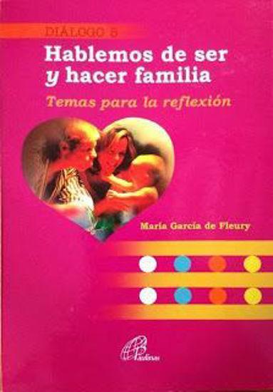 HABLEMOS DE SER Y HACER FAMILIA #5