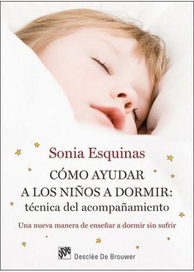 COMO AYUDAR A LOS NIÑOS A DORMIR TECNICA DEL ACOMPAÑAMIENTO (DESCLEE)