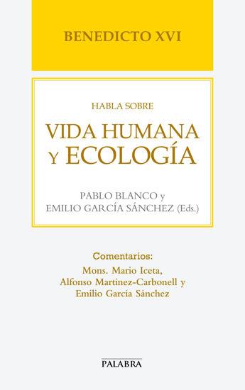 BENEDICTO XVI HABLA SOBRE VIDA HUMANA Y ECOLOGIA #60