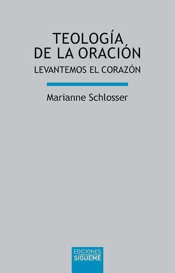 TEOLOGIA DE LA ORACION #99 (SIEGUEME)