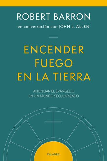 ENCENDER FUEGO EN LA TIERRA (PALABRA)