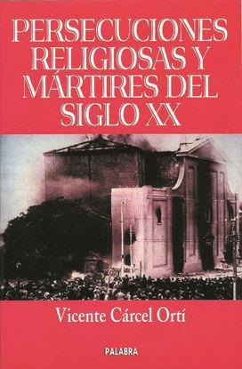 PERSECUCIONES RELIGIOSAS Y MARTIRES DEL SIGLO XX