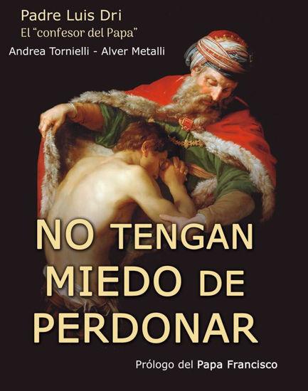 NO TENGAN MIEDO DE PERDONAR