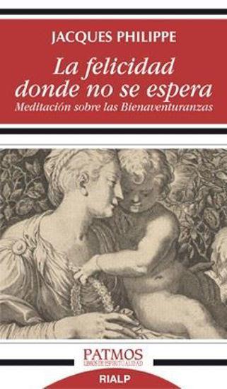 FELICIDAD DONDE NO SE ESPERA - RIALP - LIBRERIA PAULINAS