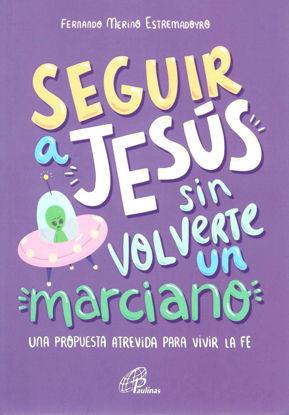SEGUIR A JESUS SIN VOLVERTE UN MARCIANO