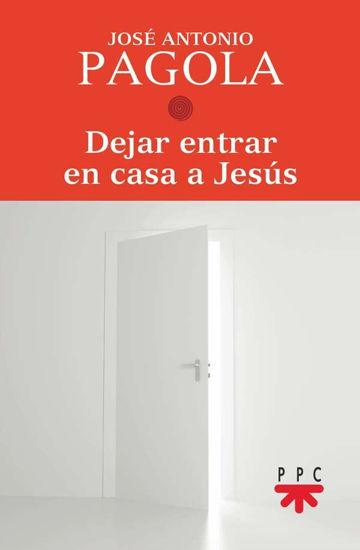 DEJAR ENTRAR EN CASA A JESUS