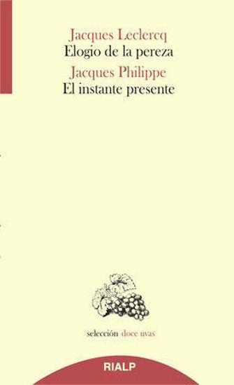ELOGIO DE LA PEREZA EL INSTANTE (RIALP)