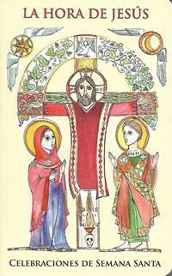 HORA DE JESUS CELEBRACIONES DE SEMANA SANTA