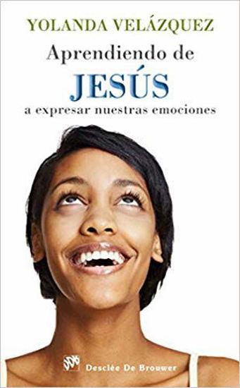 APRENDIENDO DE JESUS A EXPRESAR NUESTRAS EMOCIONES - LIBRERIA PAULINAS