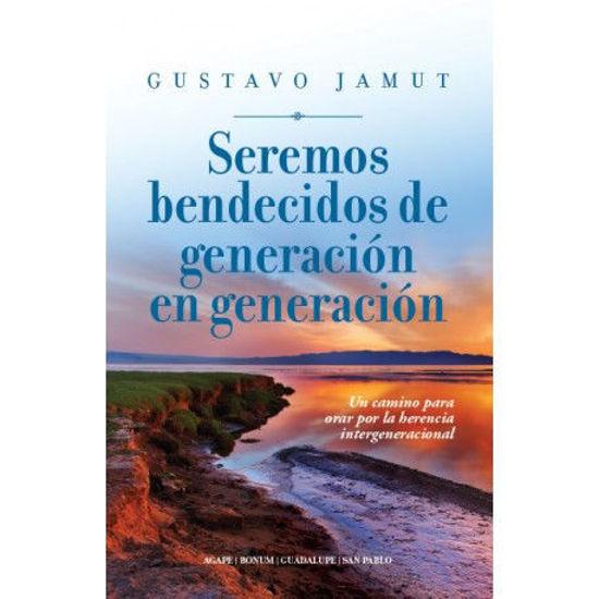 SEREMOS BENDECIDOS DE GENERACION EN GENERACION