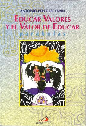 Foto de EDUCAR VALORES Y EL VALOR DE EDUCAR
