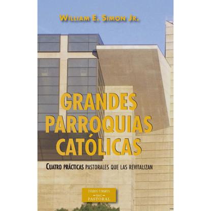 Foto de GRANDES PARROQUIAS CATOLICAS  #229 BAC CUATRO PRACTICAS PASTORALES QUE LAS REVITALIZAN