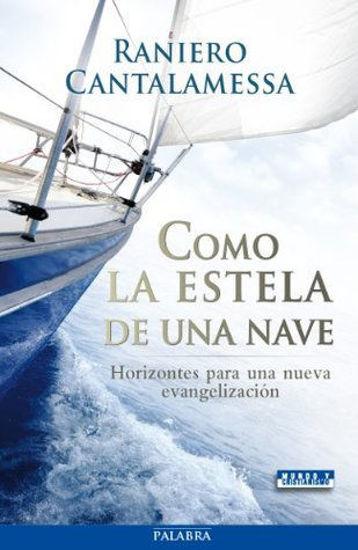 Picture of COMO LA ESTELA DE UNA NAVE Horizontes para una nueva evangelizacion