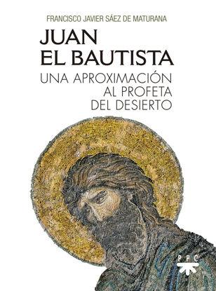 Picture of JUAN EL BAUTISTA (PPC) Una Aproximacion al Profeta del Desierto