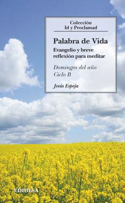 Picture of PALABRA DE VIDAS CICLO B (EDIBESA) Evangelio y breve reflexion para meditar