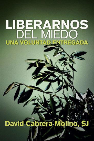 Picture of LIBERARNOS DEL MIEDO Una Voluntad Entregada