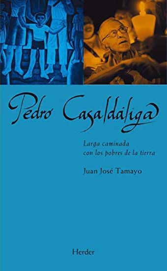 Picture of PEDRO CASALDALIGA (HERDER) Larga caminada con los pobres de la tierra
