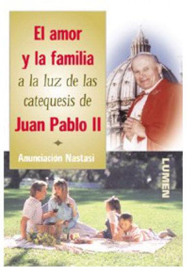 Picture of AMOR Y LA FAMILIA A LA LUZ DE LAS CATEQUESIS DE JUAN PABLO II