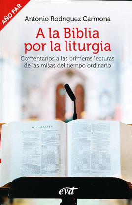Picture of A LA BIBLIA POR LA LITURGIA AÑO PAR (VD) TIEMPO ORDINARIO